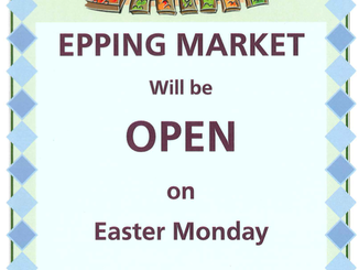 Epping Market OPEN on Easter Monday 17th April 2017