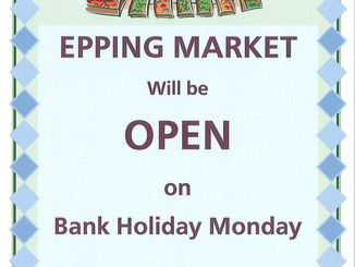 Epping Market is OPEN on Bank Holiday Monday 30th May 2016