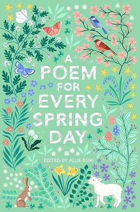 A Poem for Every Spring Day - Allie Esiri