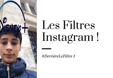 Les Filtres Instagram ! - #DerrièreLeFiltre 1