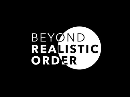 Beyond Realistic Order