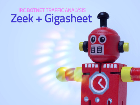 Pinpoint IRC Botnet Traffic With Zeek & Gigasheet