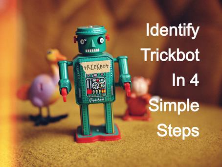 Identify TrickBot Malware In 4 Simple Steps