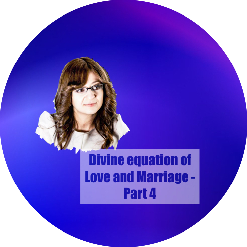 Divine equation of Love and Marriage - Part 4