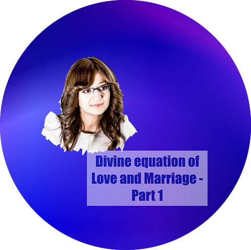 Divine equation of Love and Marriage - Part 1
