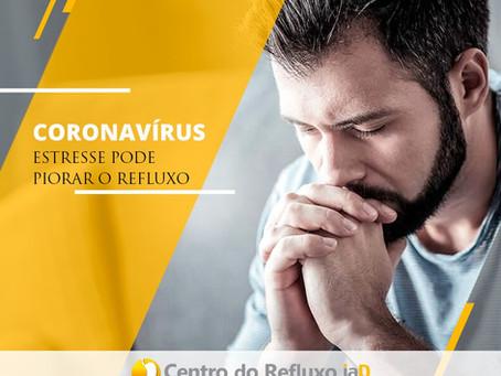 Coronavírus - estresse pode piorar o refluxo