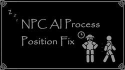NPC AI Process Position Fix