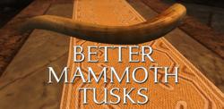 Better Mammoth Tusks