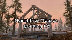 Hearthfires Houses Building Fix