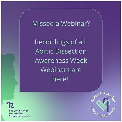 Missed a Webinar Recordings of all Aortic Dissection Awareness Week Webinars are here!.jpg