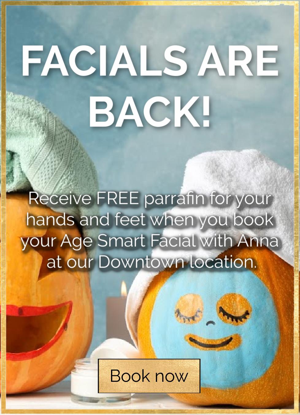 Facials are back
