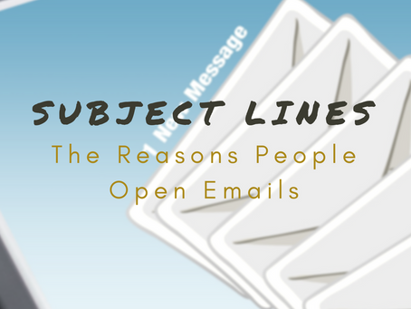 Subject Lines: The Reasons People Open Emails