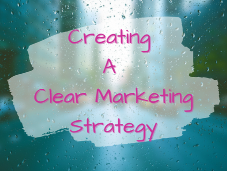 Creating A Clear Marketing Strategy
