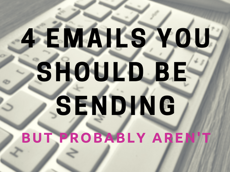 4 Emails You Should Be Sending But Probably Aren't