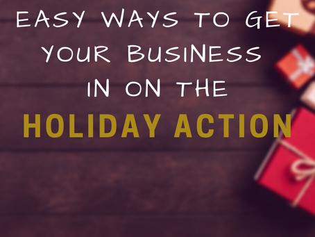 Easy Way to Get Your Business in on the Holiday Action