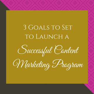 3 Goals You Need to Set for Successful Content Marketing