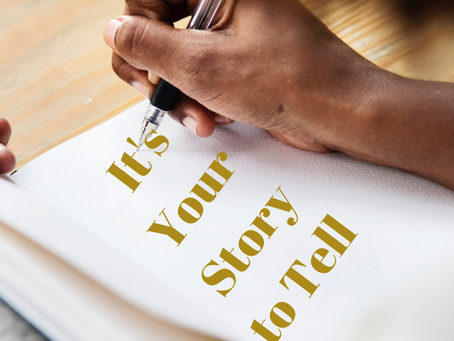 It's Your Story to Tell