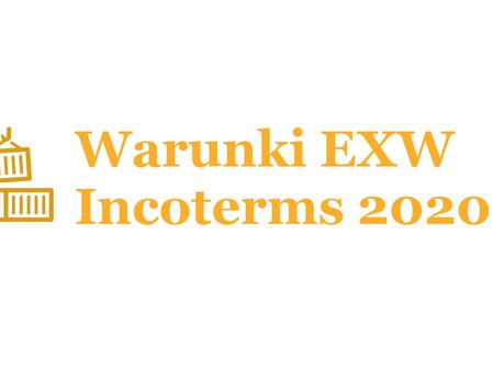 Co oznacza skrót EXW? Incoterms 2020. EXW na warunkach Incoterms 2020.