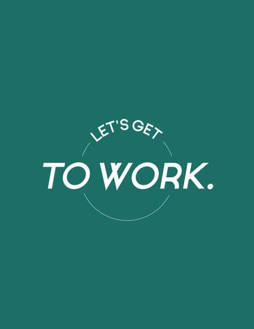 LETS GET TO WORK.jpg