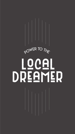Power to the Local Dreamer.jpg