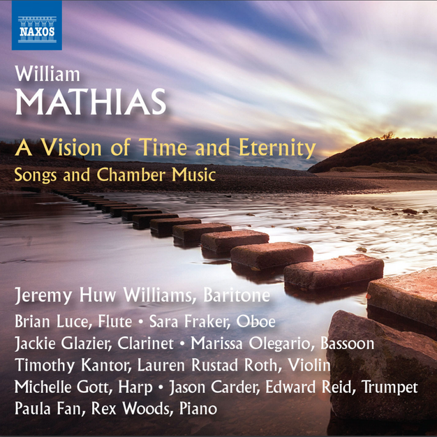 William Mathias: A Vision of Time and Eternity, Songs and Chamber Music