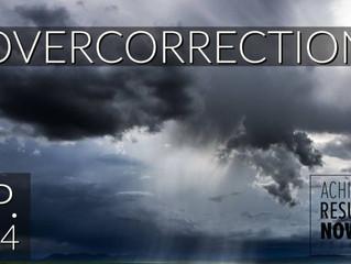 Is Overcorrecting Good?