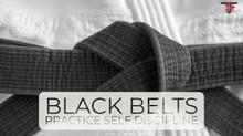 Black Belts Practice Self-Discipline