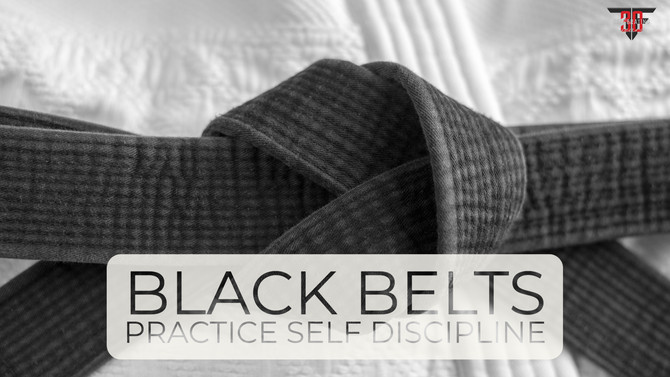 Black Belts Practice Self Discipline