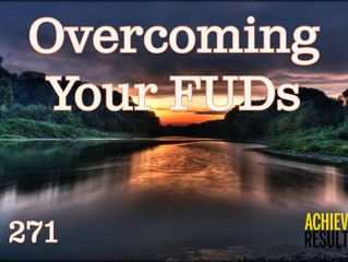 Overcoming Your FUDs