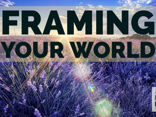 Framing Your World