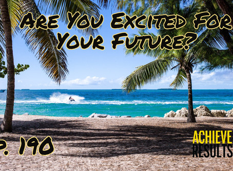 Are You Excited for Your Future?