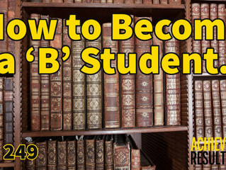 How to Become a 'B' Student