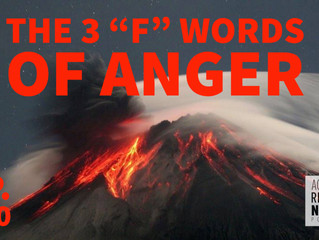 "The 3 ""F"" Words of Anger"