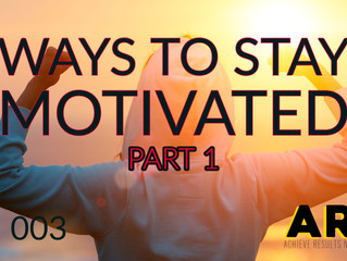 ARN Podcast Episode 3 - Ways To Stay Motivated - Part 1