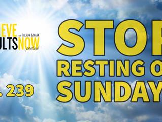 Stop Resting on Sundays