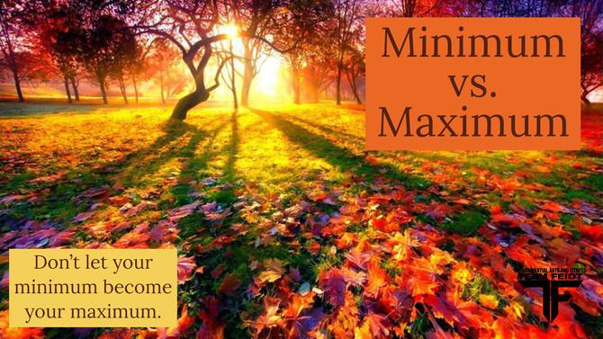 Minimum vs. Maximum
