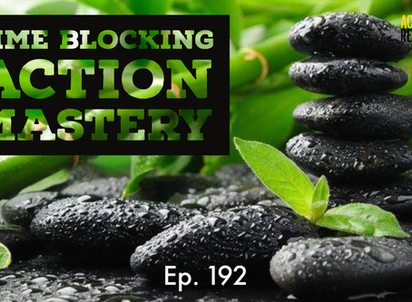 Time Blocking & Action Mastery