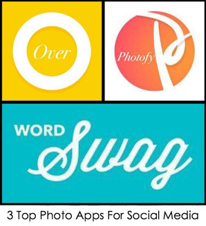 BLOG: 3 Top Photo Apps For Creating Social Media Posts