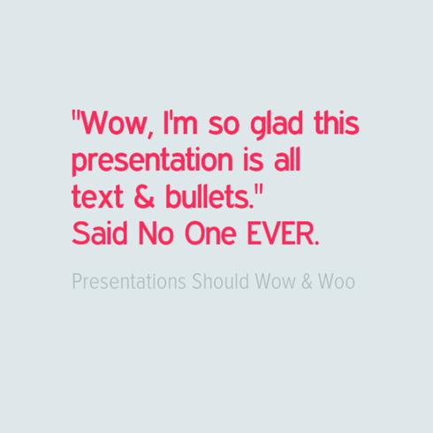 Presentation Philosophy