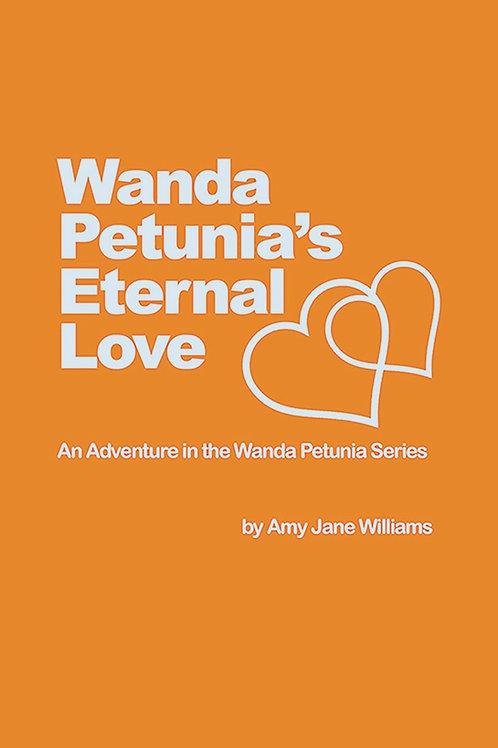 Wanda Petunia's Eternal Love