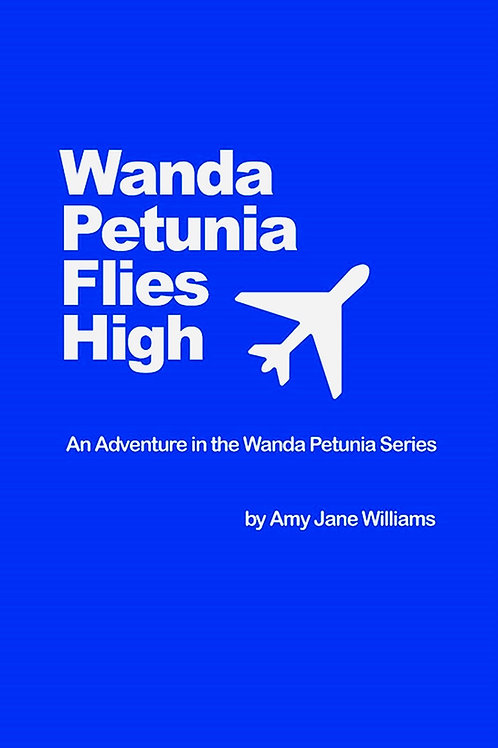 Wanda Petunia Flies High