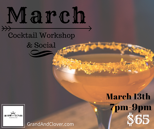 March 13th Cocktail Workshop