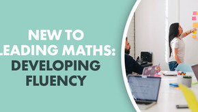 New to Leading Maths: Improving fluency