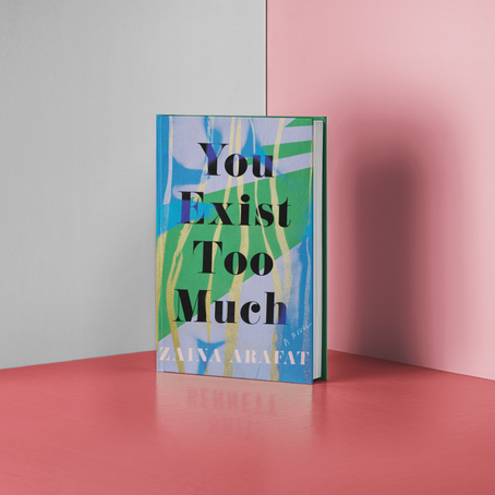 You Exist Too Much - Zaina Arafat Review