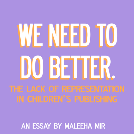 We Need To Do Better: The Lack of Representation in Children's Publishing