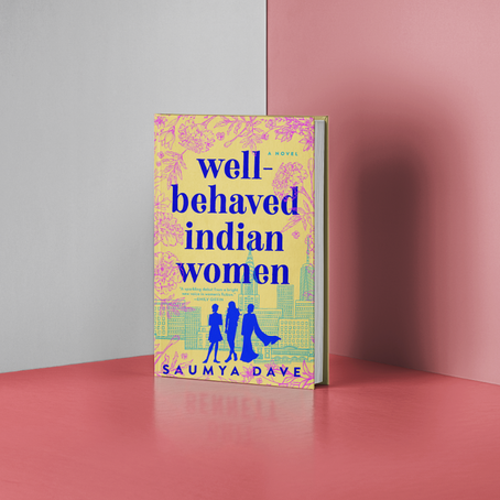 Well-Behaved Indian Women - Saumya Dave Review