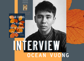 """It's very hard to be a writer of colour,"" An Interview with Ocean Vuong"