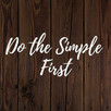 Do the simple first!