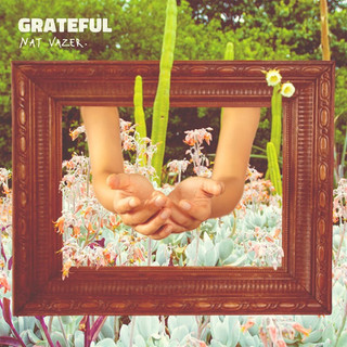 GRATEFUL - NAT VAZER [2020]