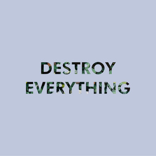 DESTROY-EVERYTHING_FINAL_3000x3000.jpg